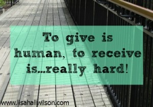 easier to give than receive